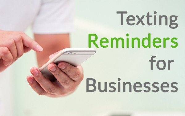 Texting reminders for business