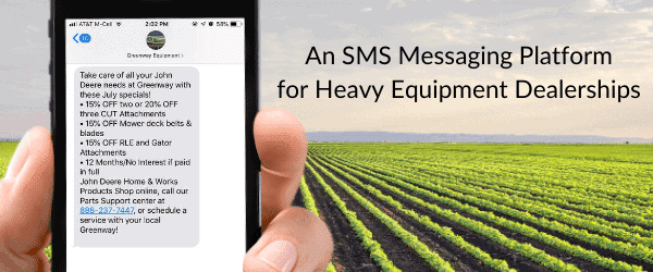An SMS Messaging Platform for Heavy Equipment Dealerships