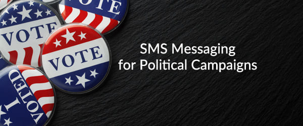 SMS Messaging for Political Campaigns
