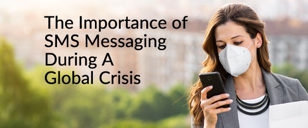 SMS Messaging During COVID-19