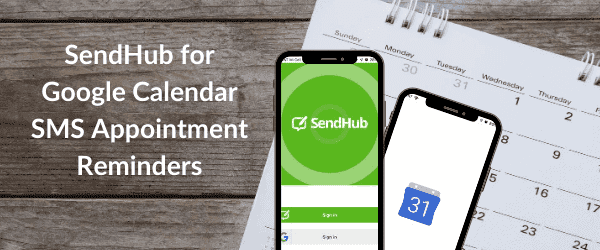 SendHub for Google Calendar SMS Appointment Reminders
