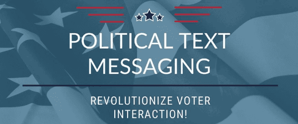 Political Text Messaging For Campaigns
