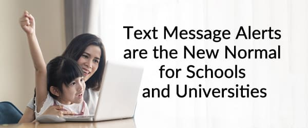 Text Message Alerts are the New Normal for Schools and Universities