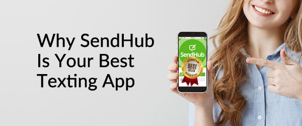 Why SendHub Is Your Best Texting App
