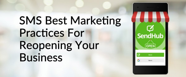 SMS Marketing Best Practices For Reopening Your Business